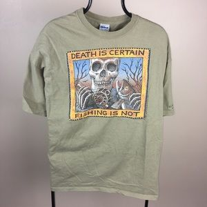 Other - Death is certain, fishing is not T-shirt size XL